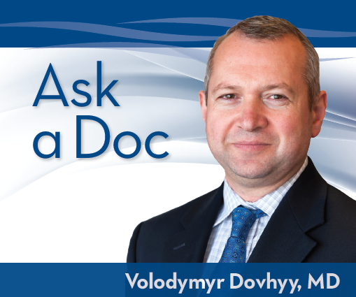 Ask A Doc - Volodymyr Dovhyy, MD