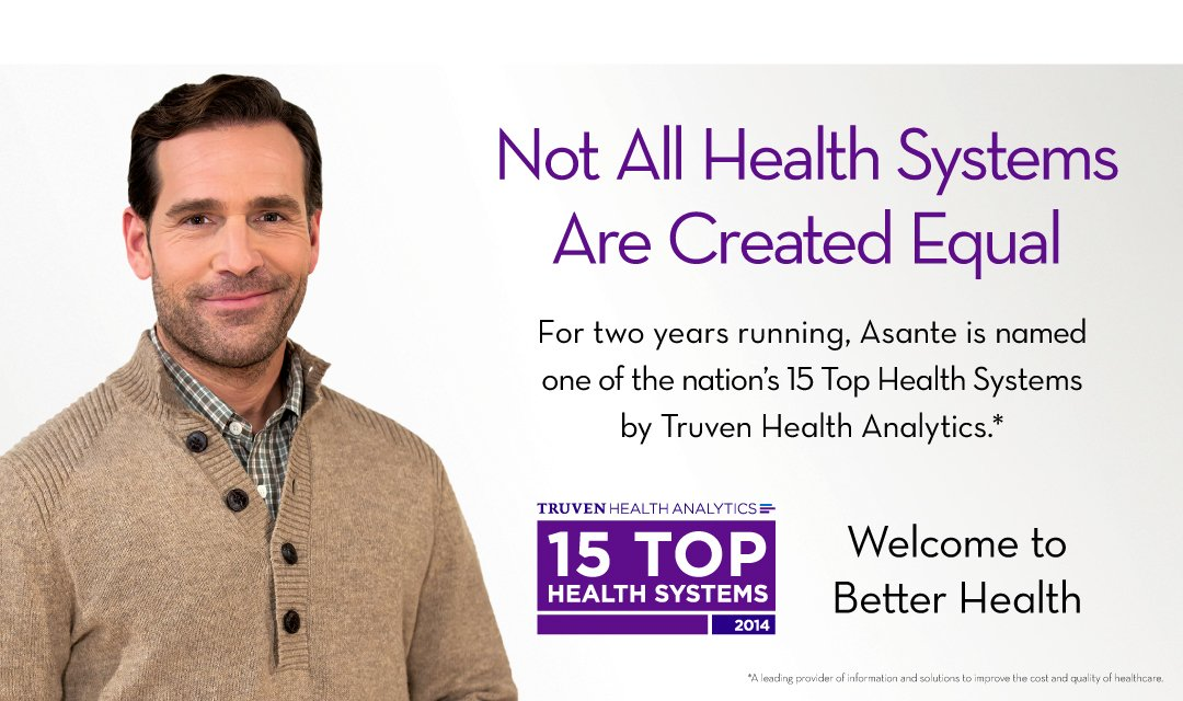 Asante has been named a 15 Top Health System for two consecutive years, 2013 & 2014