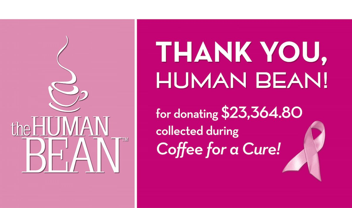 Thank You to the Human Bean for donating $23,364.80 - collected during Coffee for a Cure