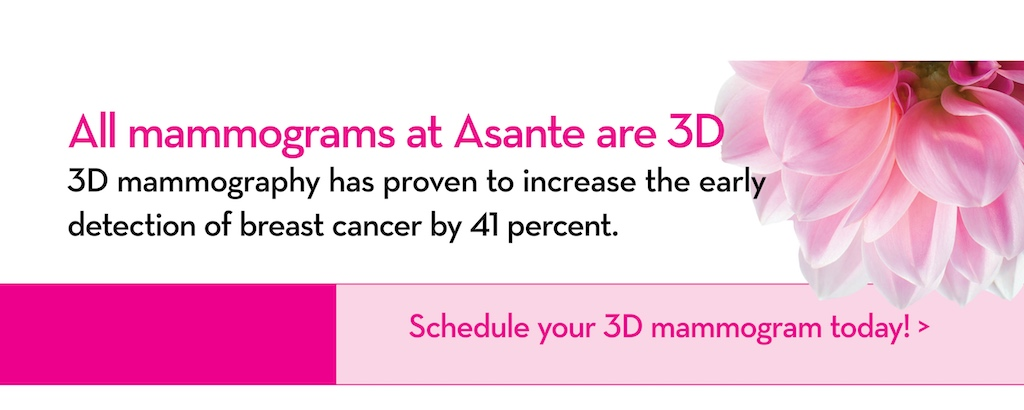 All Mammograms at Asante are 3D