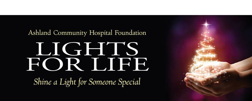 Lights for Life - Shine a Light for Someone Special | Ashland Community Hospital Foundation