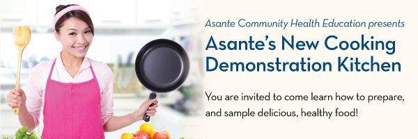 Asante Community Health Education - Demonstration Kitchen Cooking Classes