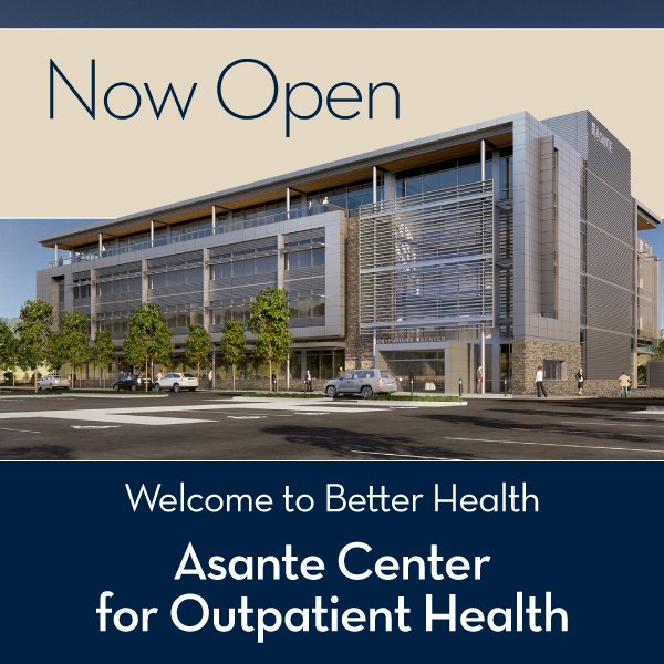 Asante Center for Outpatient Health - Now Open
