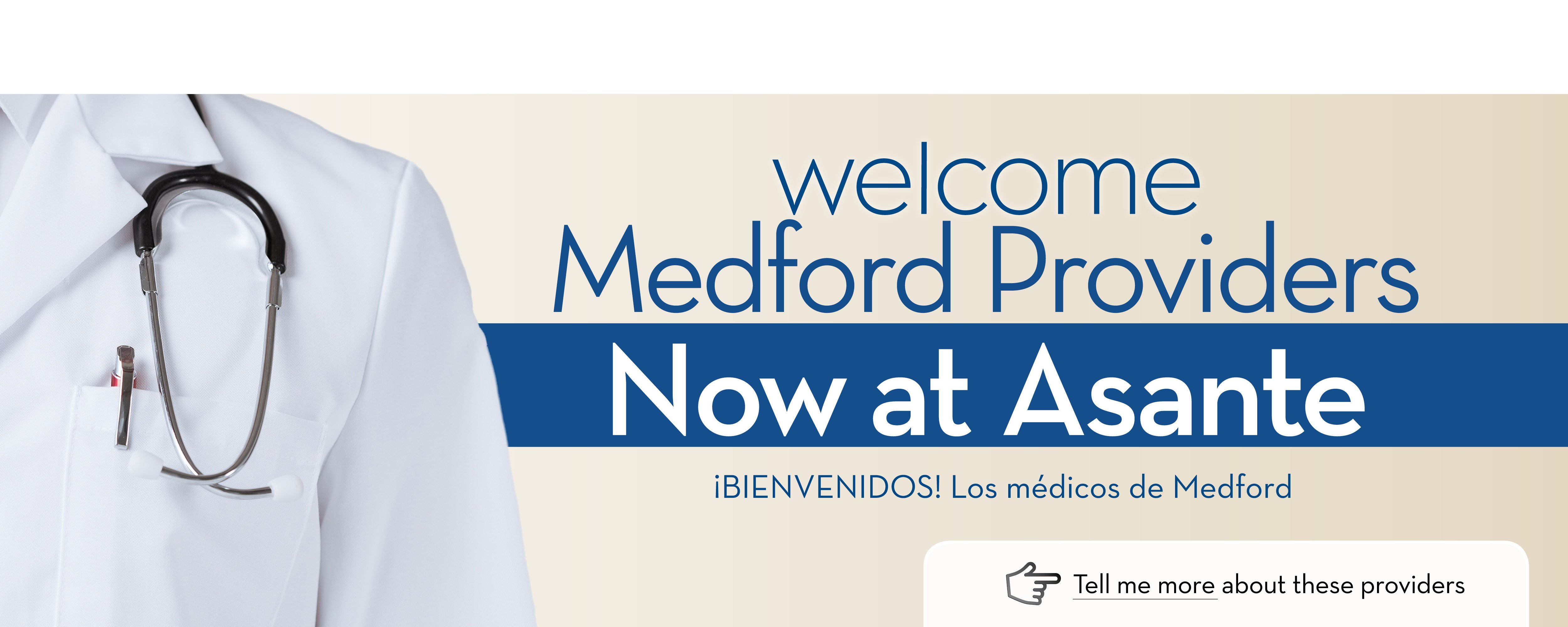 Asante Physician Partners Welcomes Our New Medford Providers, Coming October 2015! Call (541) 789-8000 to schedule an appointment.