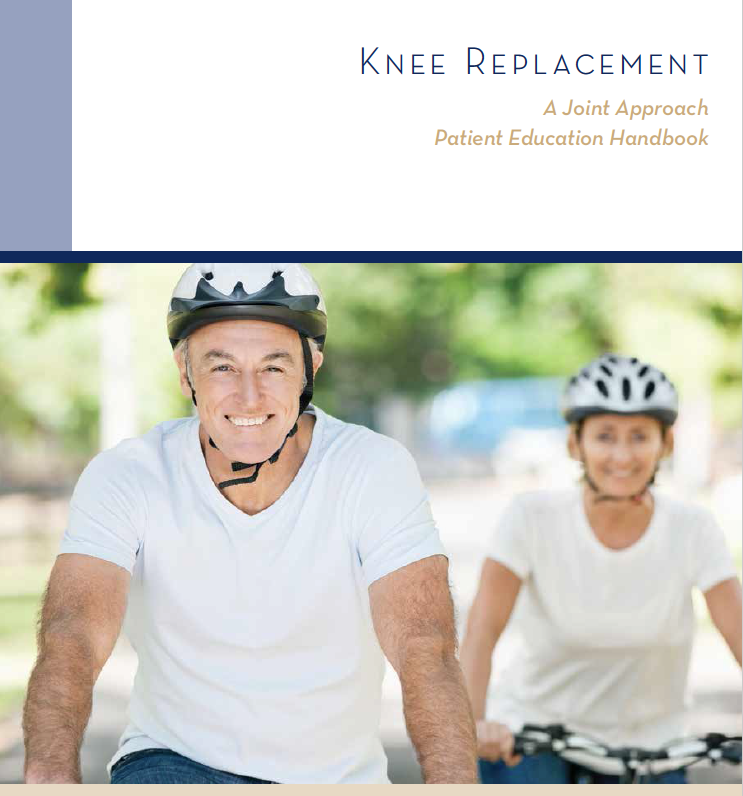 Knee Replacement - A Joint Approach Patient Education Handbook