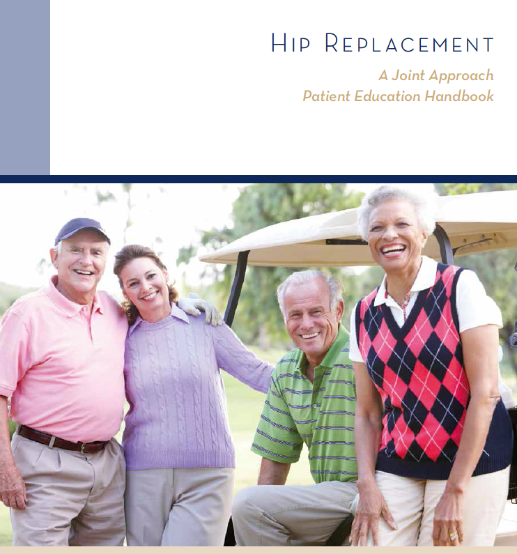 Hip Replacement - A Joint Approach Patient Education Handbook