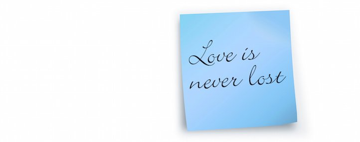 Love is never lost
